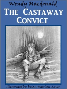 The Castaway Convict by Wendy Macdonald and illustrated by Brian Harrison -Lever